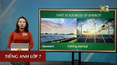 MÔN TIẾNG ANH - LỚP 7 | UNIT 10: SOURCES OF ENERGY - GETTING STARTED| 9H15 NGÀY 04.05.2020 | HANOITV